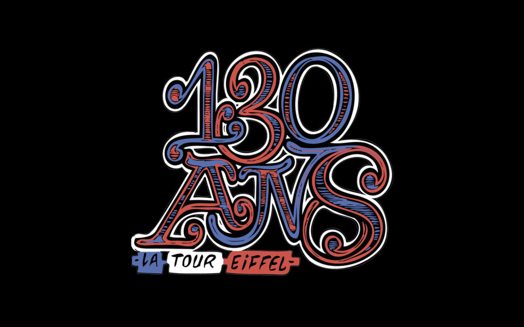 LES 130 ANS DE LA TOUR EIFFEL